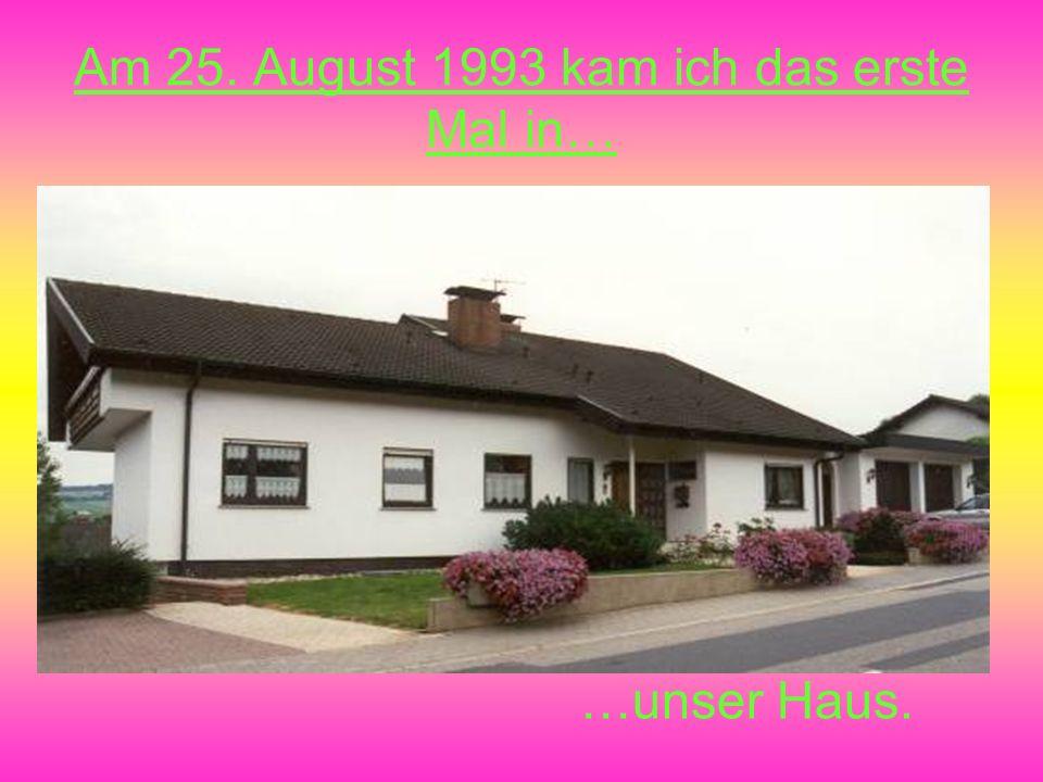 Am 25. August 1993 kam ich das erste Mal in…