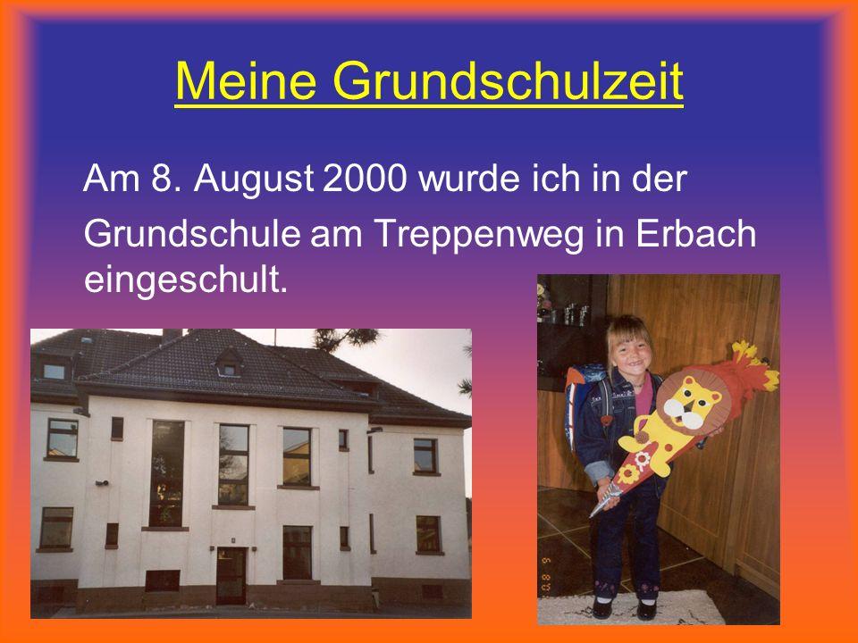 Meine Grundschulzeit Am 8. August 2000 wurde ich in der