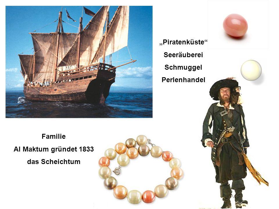 """""""Piratenküste Seeräuberei Schmuggel Perlenhandel Familie Al Maktum gründet 1833 das Scheichtum"""