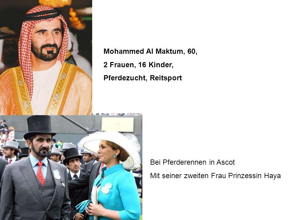 Mohammed Al Maktum, 60, 2 Frauen, 16 Kinder, Pferdezucht, Reitsport.