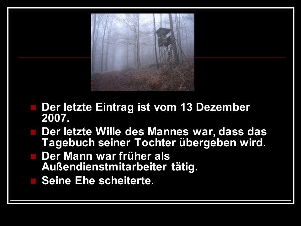 Der letzte Eintrag ist vom 13 Dezember 2007.