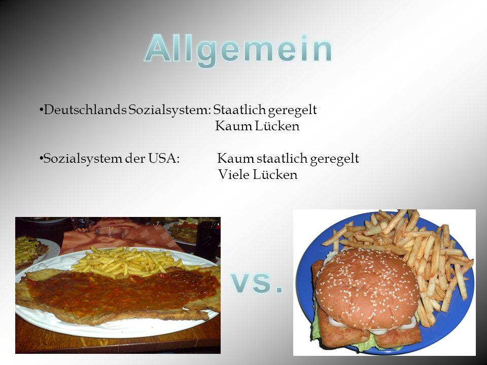 Allgemein vs. Deutschlands Sozialsystem: Staatlich geregelt