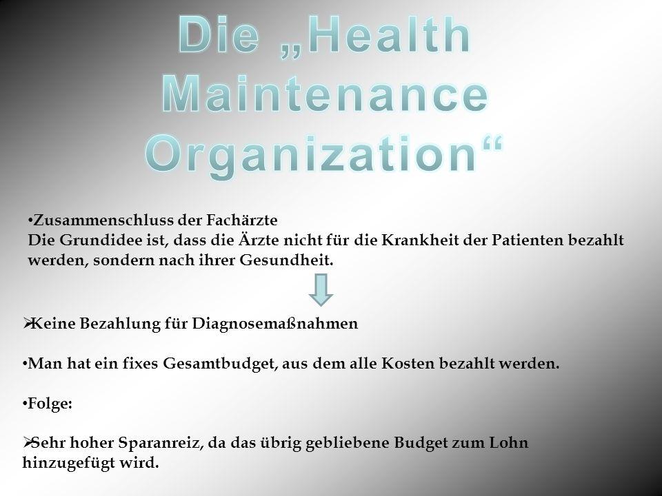 """Die """"Health Maintenance Organization"""