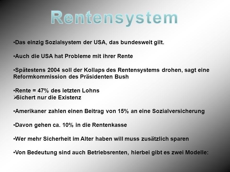 Rentensystem Das einzig Sozialsystem der USA, das bundesweit gilt.