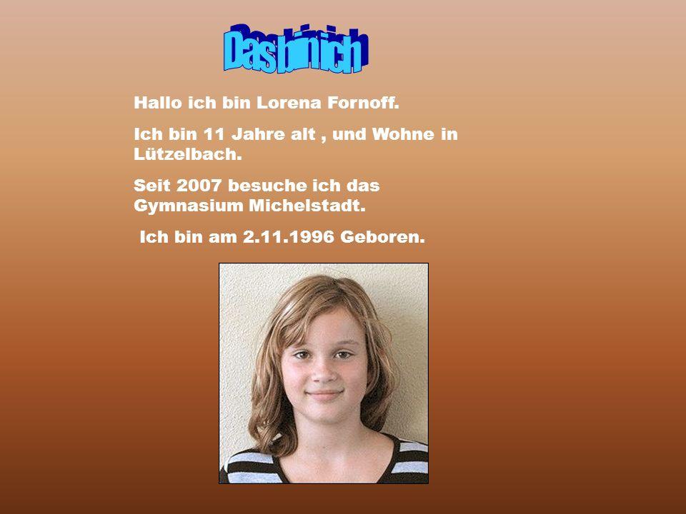 Das bin ich Hallo ich bin Lorena Fornoff.