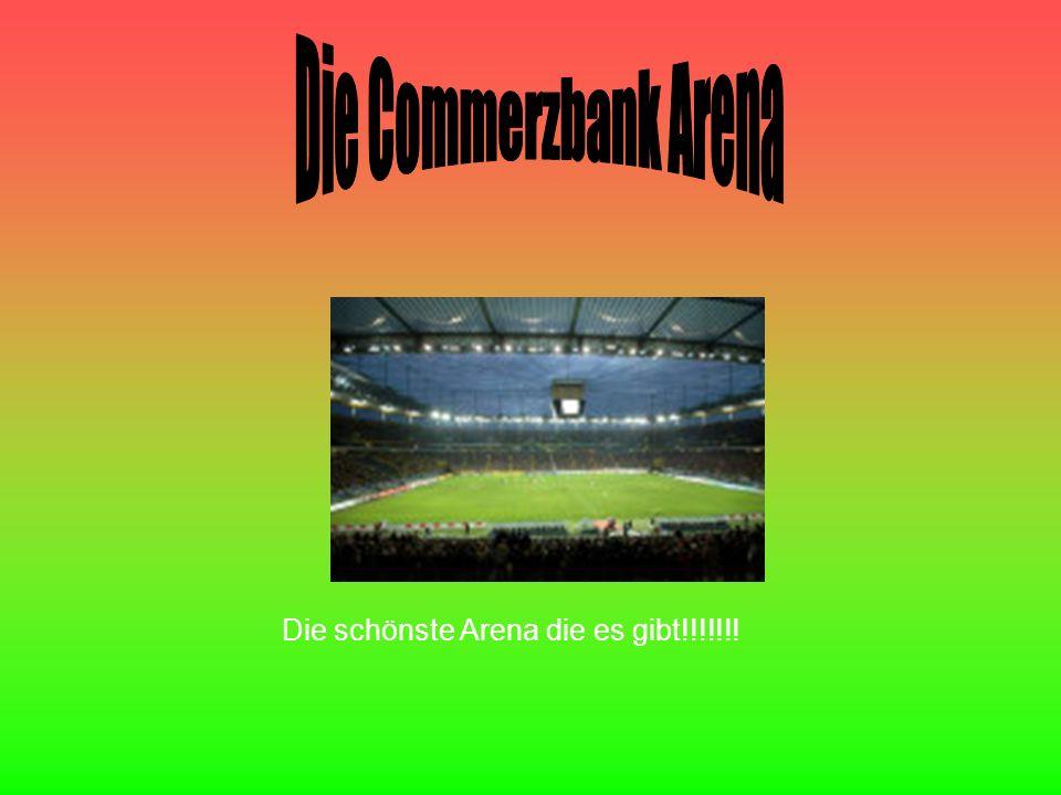 Die Commerzbank Arena Die schönste Arena die es gibt!!!!!!!