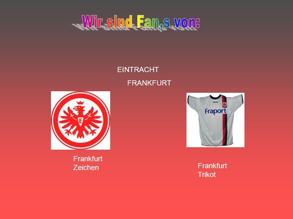 Wir sind Fan,s von: EINTRACHT FRANKFURT Frankfurt Zeichen