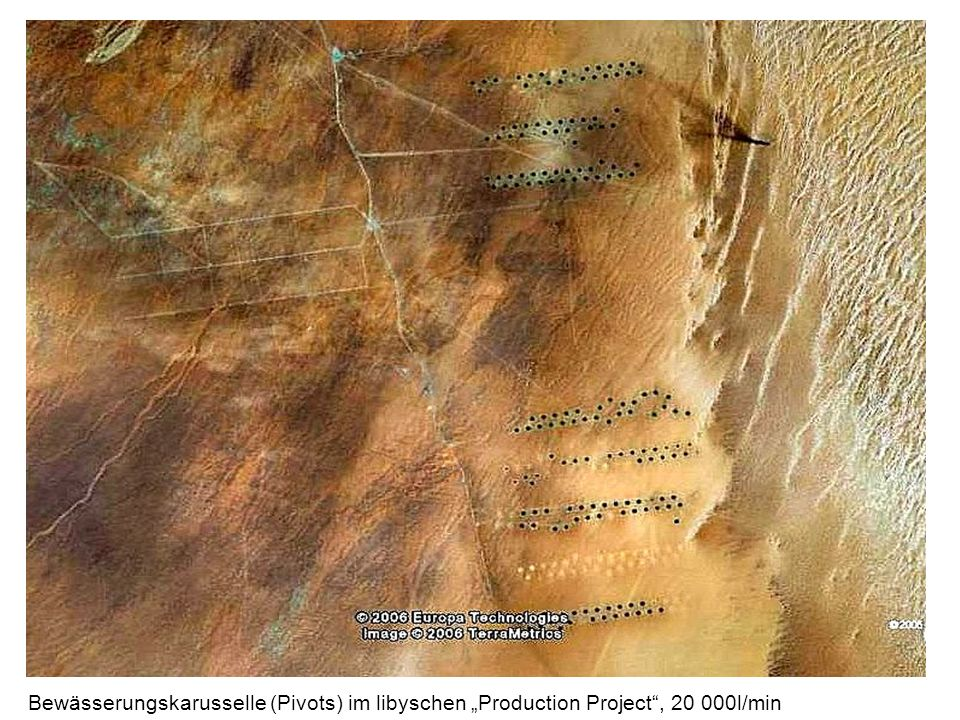 "Bewässerungskarusselle (Pivots) im libyschen ""Production Project , 20 000l/min"
