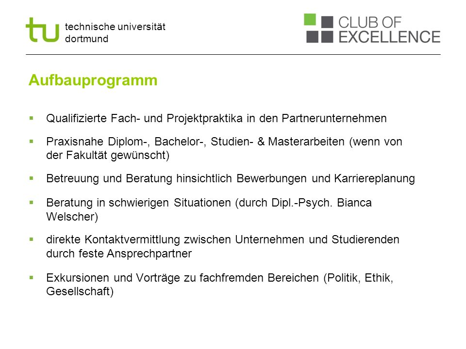 Aufbauprogramm Qualifizierte Fach- und Projektpraktika in den Partnerunternehmen.