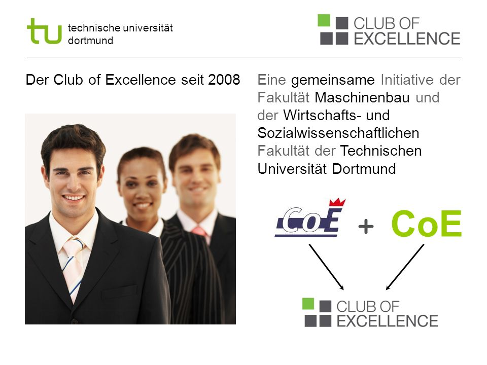 + CoE Der Club of Excellence seit 2008