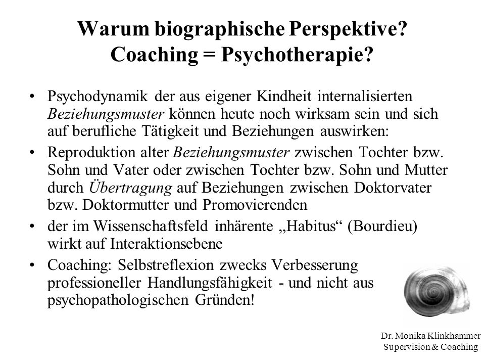 Warum biographische Perspektive Coaching = Psychotherapie