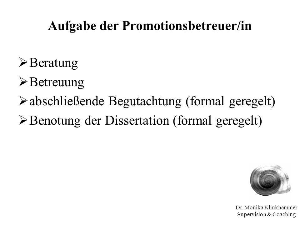 Aufgabe der Promotionsbetreuer/in
