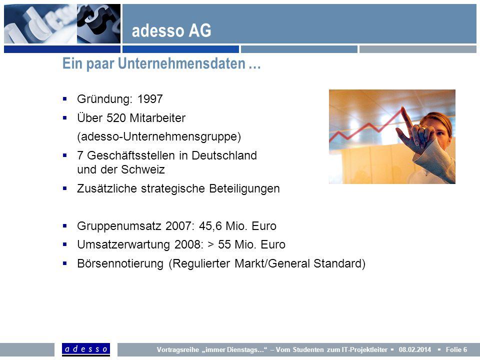 adesso AG Ein paar Unternehmensdaten … Gründung: 1997