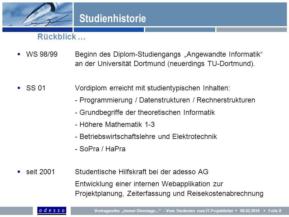 Studienhistorie Rückblick …