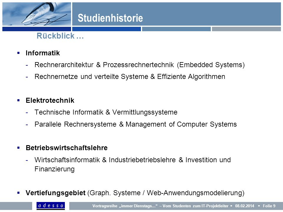 Studienhistorie Rückblick … Informatik