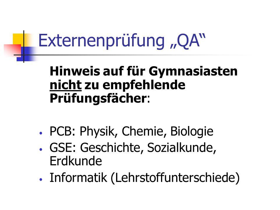 """Externenprüfung """"QA Hinweis auf für Gymnasiasten nicht zu empfehlende Prüfungsfächer: PCB: Physik, Chemie, Biologie."""