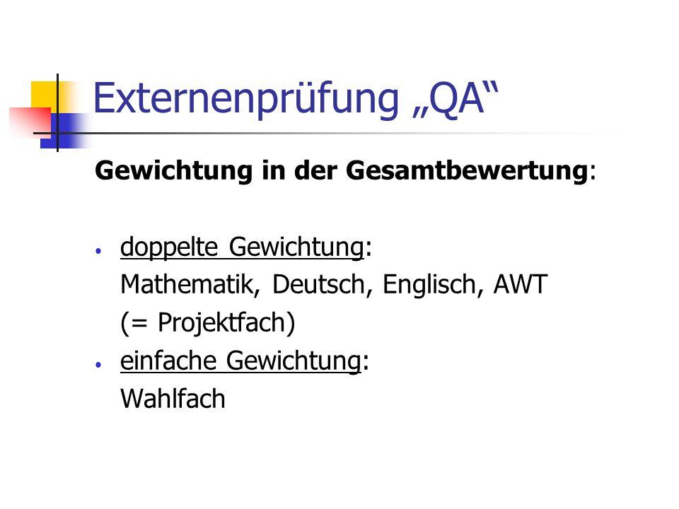 """Externenprüfung """"QA Gewichtung in der Gesamtbewertung:"""
