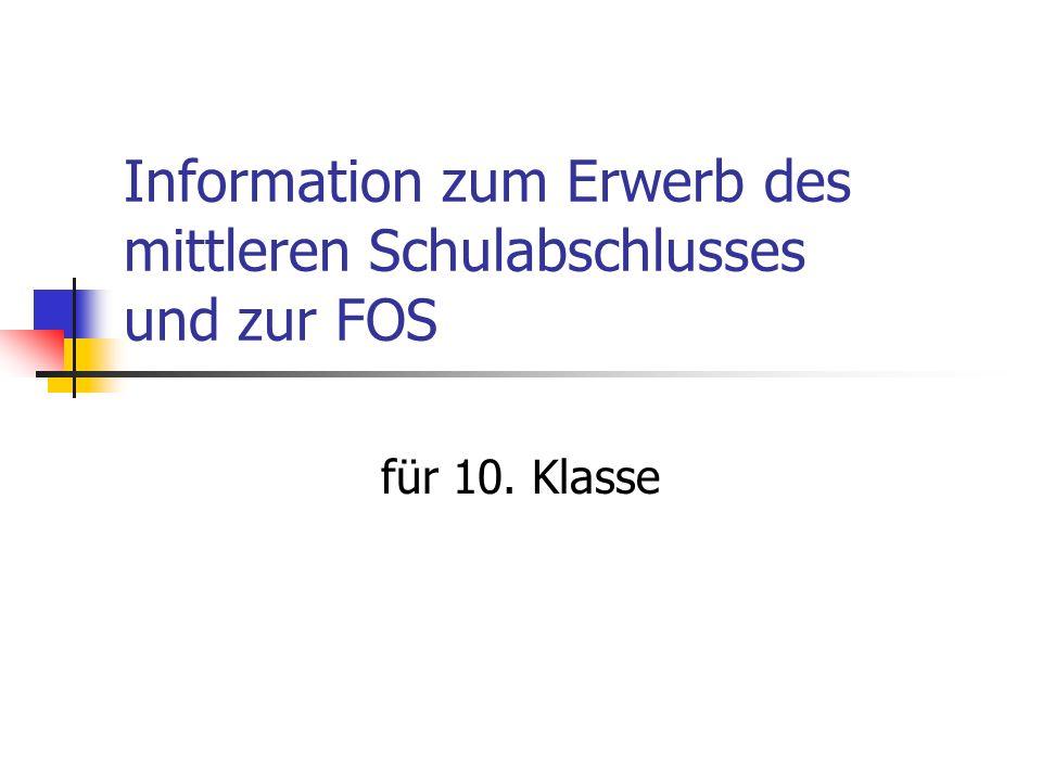 Information zum Erwerb des mittleren Schulabschlusses und zur FOS