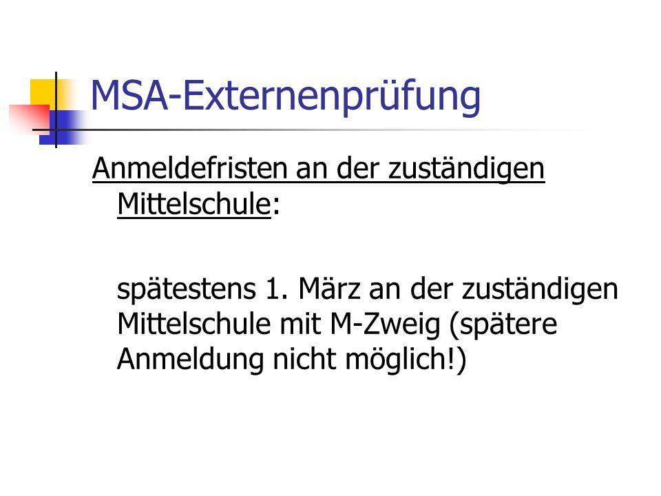 MSA-Externenprüfung Anmeldefristen an der zuständigen Mittelschule:
