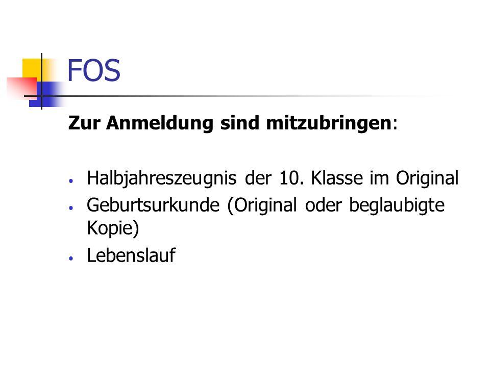 FOS Zur Anmeldung sind mitzubringen: