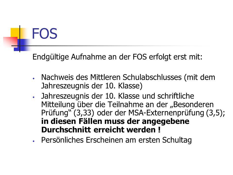 FOS Endgültige Aufnahme an der FOS erfolgt erst mit:
