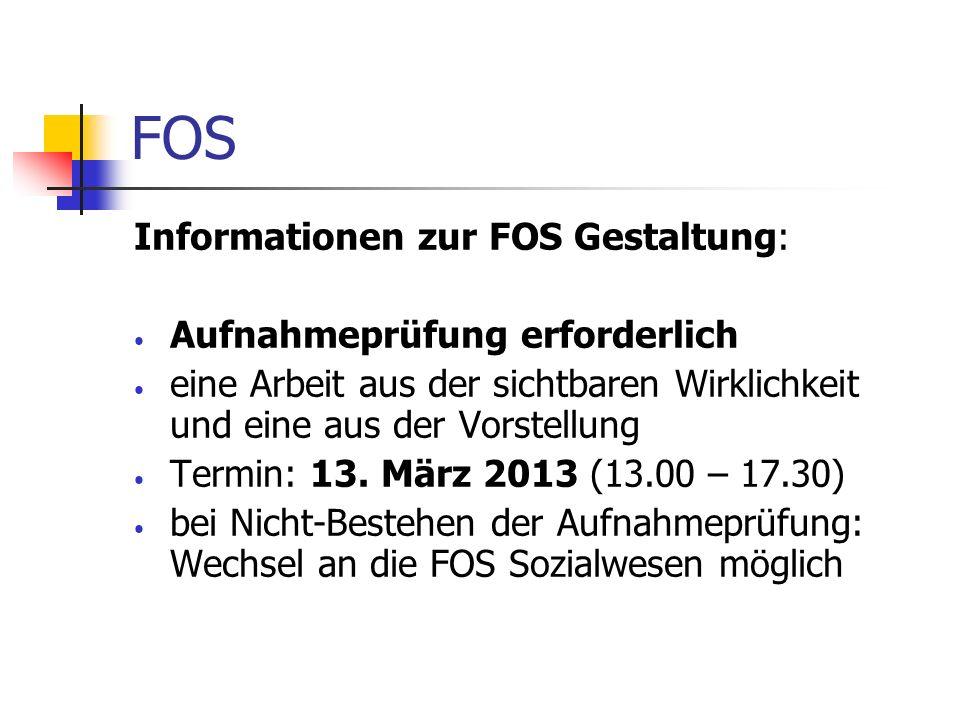 FOS Informationen zur FOS Gestaltung: Aufnahmeprüfung erforderlich