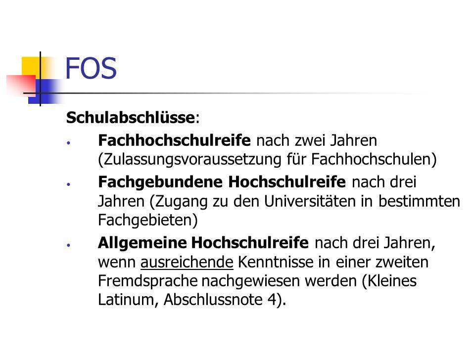 FOS Schulabschlüsse: Fachhochschulreife nach zwei Jahren (Zulassungsvoraussetzung für Fachhochschulen)