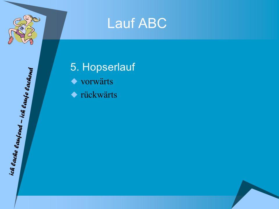 Lauf ABC 5. Hopserlauf vorwärts rückwärts