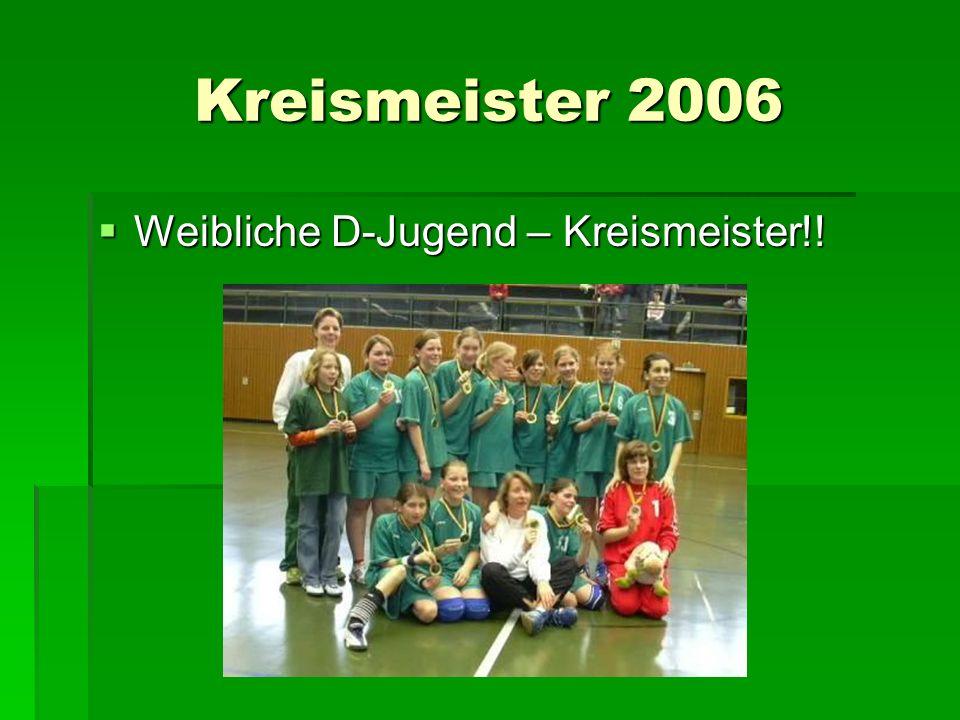 Kreismeister 2006 Weibliche D-Jugend – Kreismeister!!