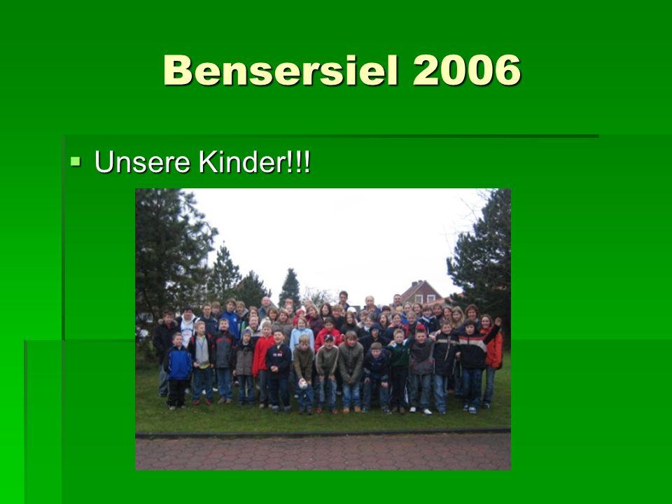 Bensersiel 2006 Unsere Kinder!!!