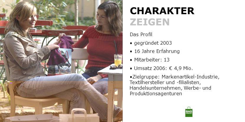 CHARAKTER ZEIGEN Das Profil gegründet 2003 16 Jahre Erfahrung