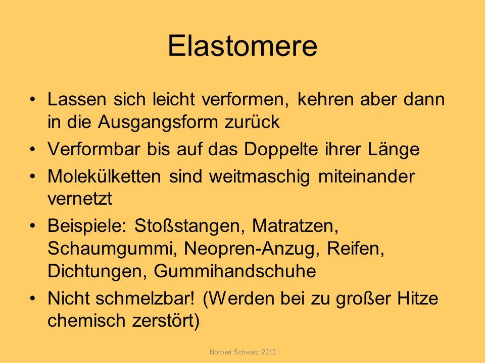 Elastomere Lassen sich leicht verformen, kehren aber dann in die Ausgangsform zurück. Verformbar bis auf das Doppelte ihrer Länge.