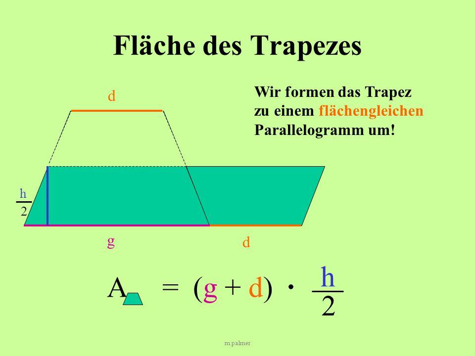 Fläche des Trapezes h A = (g + d) 2