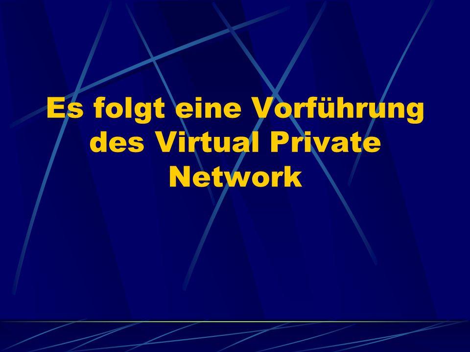 Es folgt eine Vorführung des Virtual Private Network