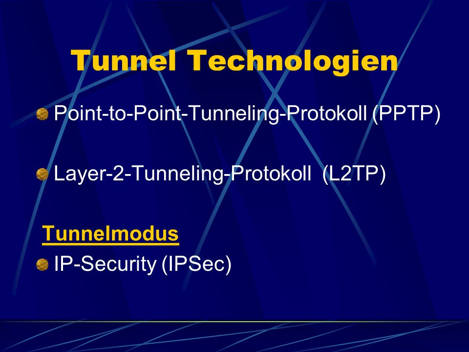 Tunnel Technologien Point-to-Point-Tunneling-Protokoll (PPTP)