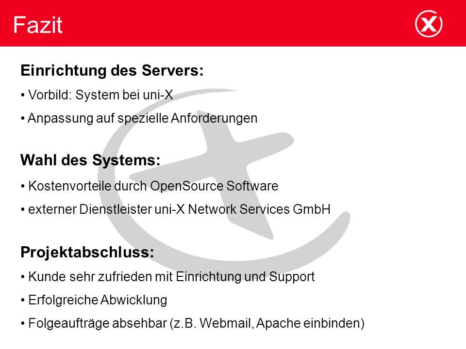 Fazit Einrichtung des Servers: Wahl des Systems: Projektabschluss: