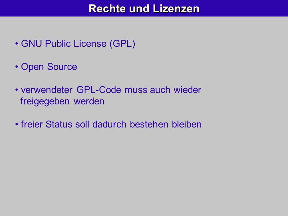 Rechte und Lizenzen GNU Public License (GPL) Open Source