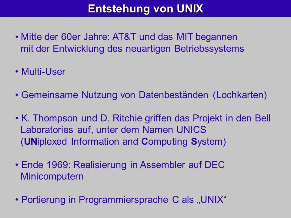 Entstehung von UNIX Mitte der 60er Jahre: AT&T und das MIT begannen mit der Entwicklung des neuartigen Betriebssystems.