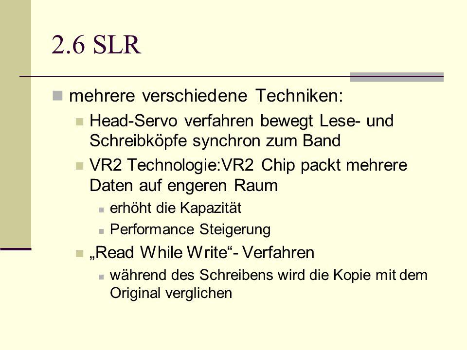 2.6 SLR mehrere verschiedene Techniken: