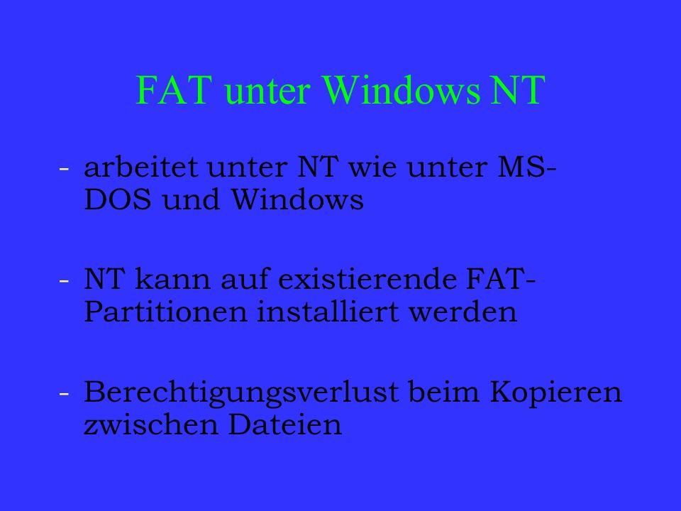 FAT unter Windows NT arbeitet unter NT wie unter MS-DOS und Windows