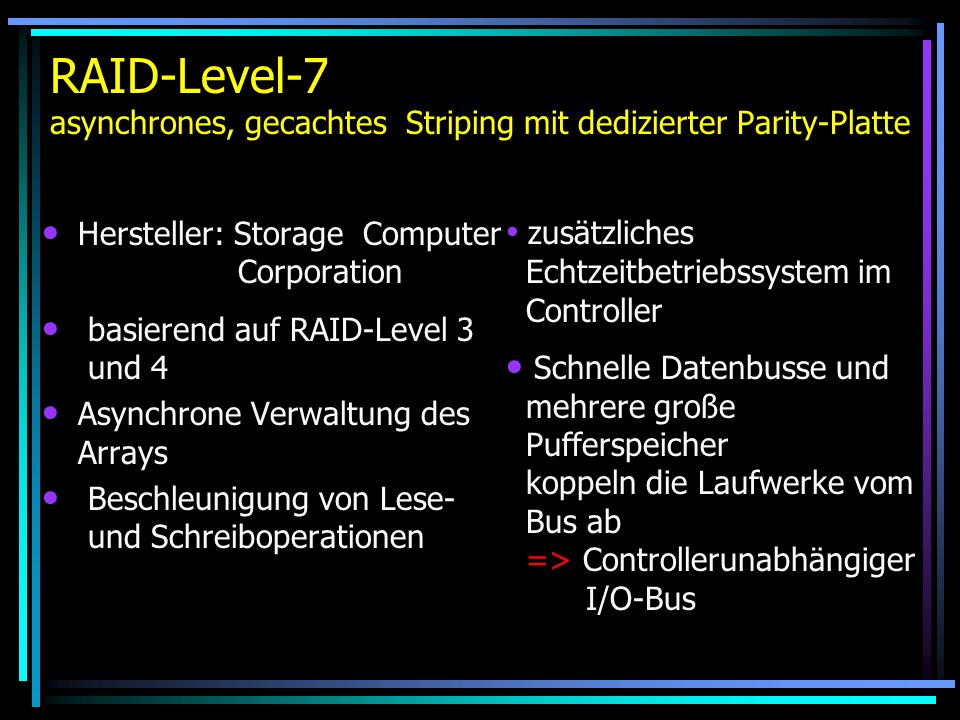 RAID-Level-7 asynchrones, gecachtes Striping mit dedizierter Parity-Platte