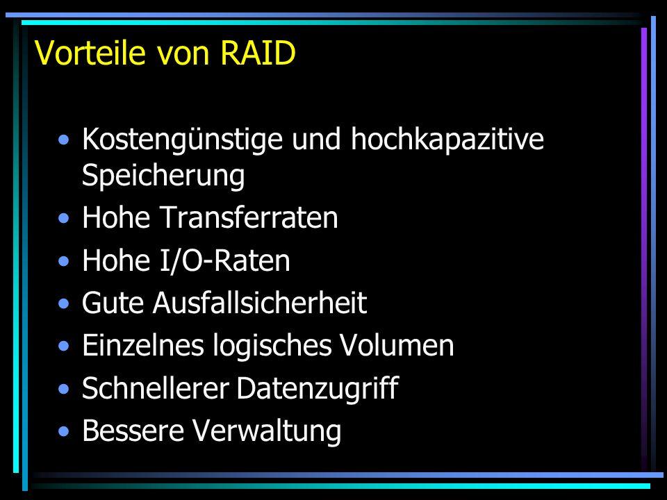 Vorteile von RAID Kostengünstige und hochkapazitive Speicherung