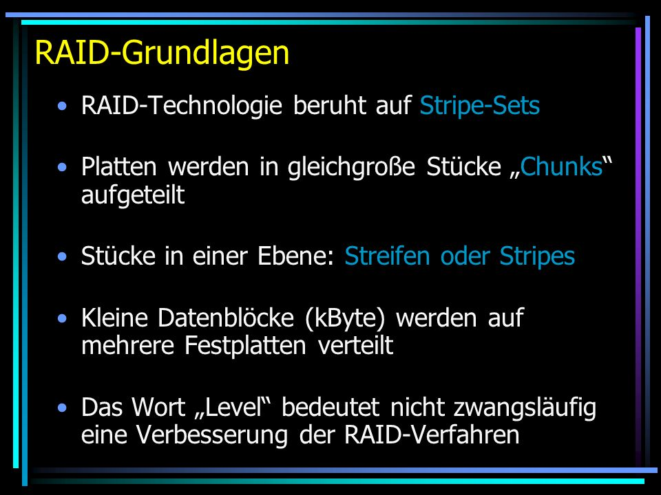 RAID-Grundlagen RAID-Technologie beruht auf Stripe-Sets