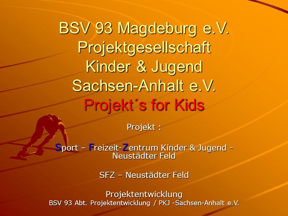 BSV 93 Magdeburg e.V. Projektgesellschaft Kinder & Jugend Sachsen-Anhalt e.V. Projekt´s for Kids