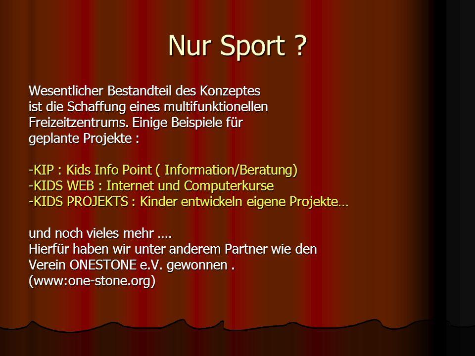 Nur Sport Wesentlicher Bestandteil des Konzeptes