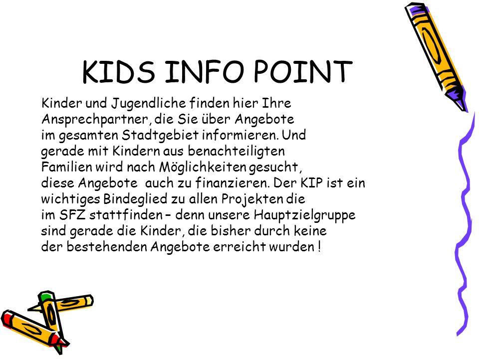 KIDS INFO POINT Kinder und Jugendliche finden hier Ihre