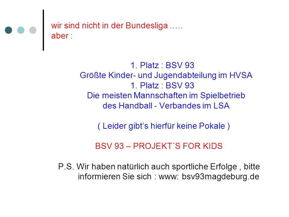 wir sind nicht in der Bundesliga ….. aber :