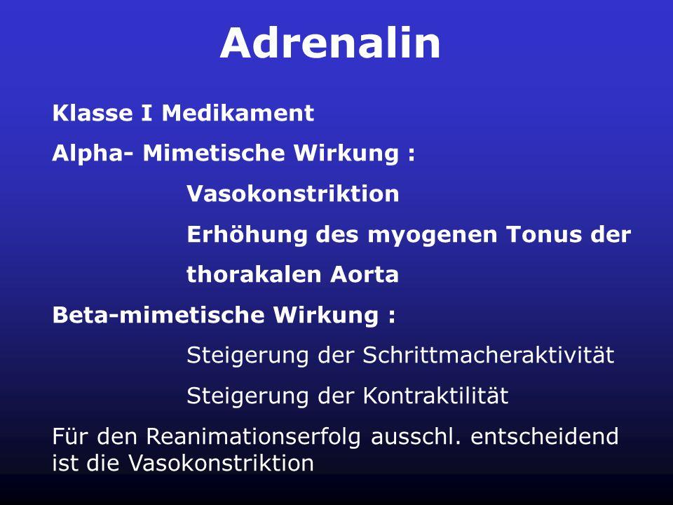 Adrenalin Klasse I Medikament Alpha- Mimetische Wirkung :