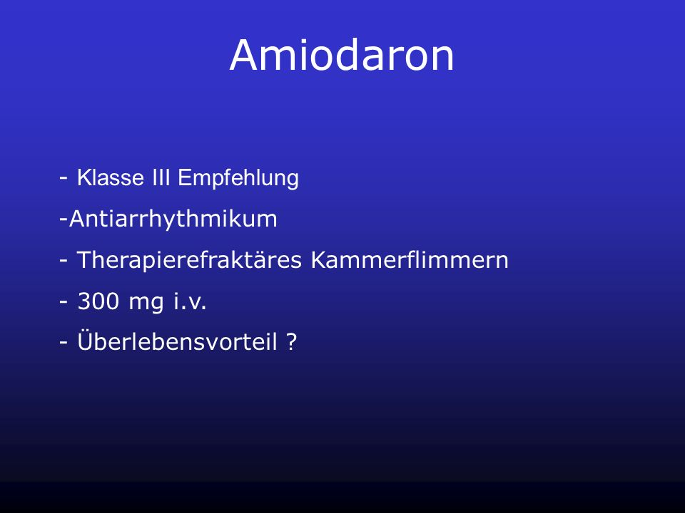 Amiodaron Klasse III Empfehlung Antiarrhythmikum