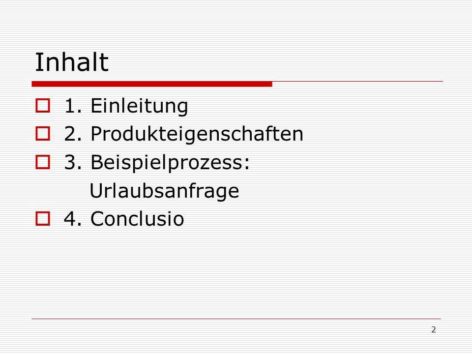 Inhalt 1. Einleitung 2. Produkteigenschaften 3. Beispielprozess: